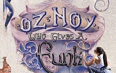 Oz Noy «Who Gives А Funk» (2016)