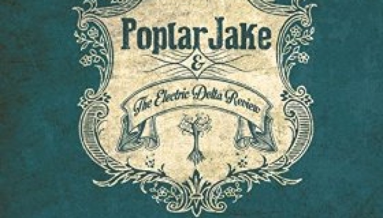 Poplar Jake & the Electric Delta «From the Delta To The Docks» (2013)/»See What You Done» (2015)
