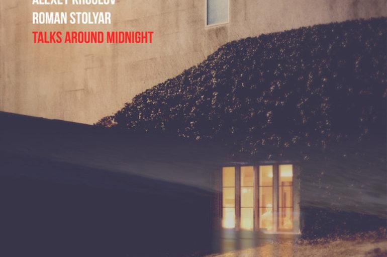 Michaela Steinhauer, Alexey Kruglov, Roman Stolyar «Talks Around Midnight» (2017)