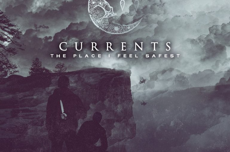 Currents «The Place I Feel Safest» (2017)