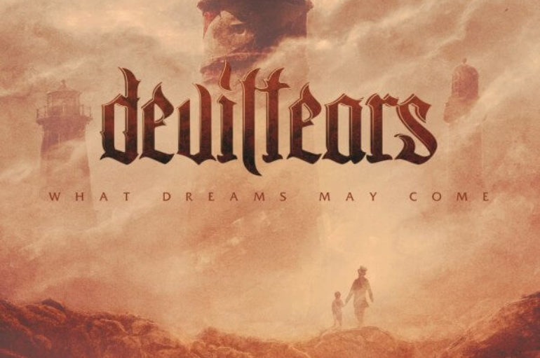 Deviltears «What Dreams May Come» (2016)
