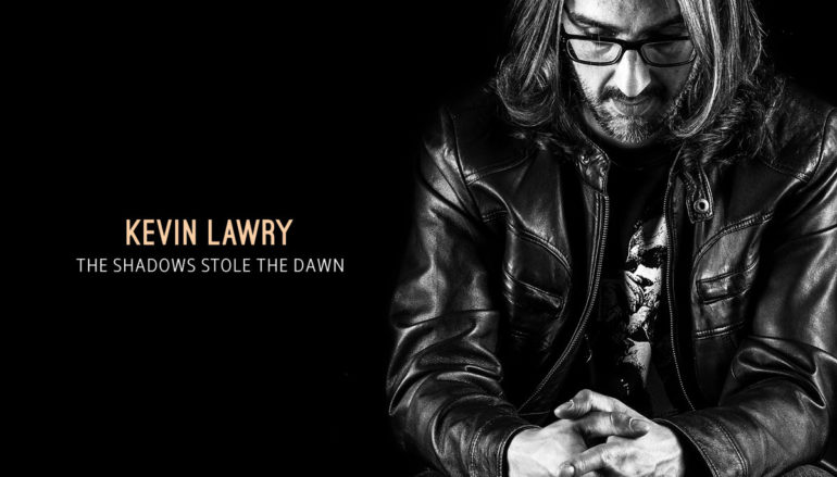 "Kevin Lawry ""The Shadows Stole the Dawn"" (2016)"
