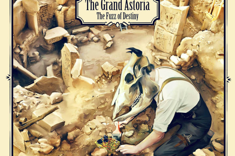 "The Grand Astoria ""The Fuzz of Destiny"" (2017)"