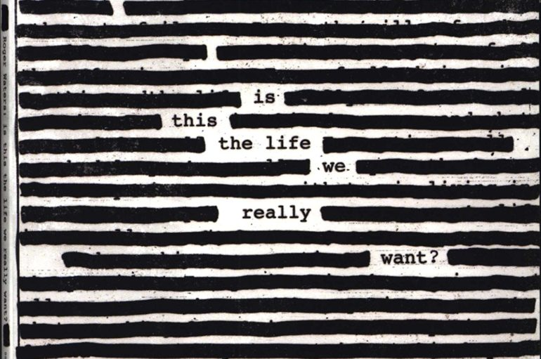 Roger Waters «Is This the Life We Really Want» (2017)